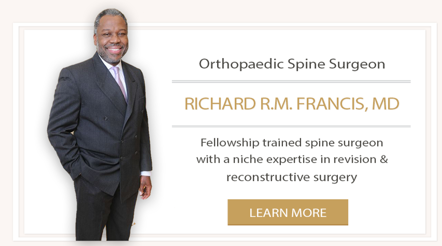 Learn more about Dr. Richard Francis fellowship trained spine surgeon with expertise in revision and reconstructive surgery