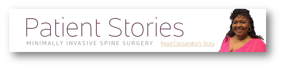 Cassandras Story-Minimally Invasive Spine Surgery